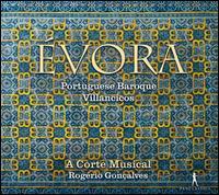 Évora - A Corte Musical; Rogério Gonçalves (conductor)