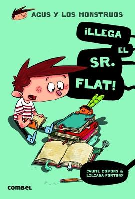 íLlega El Sr. Flat! - Copons, Jaume, and Fortuny, Liliana (Illustrator)