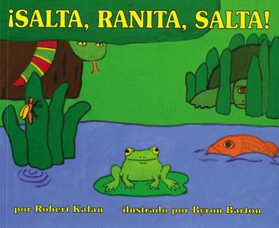 ísalta, Ranita, Salta!: Jump, Frog, Jump! (Spanish Edition) - Kalan, Robert, and Barton, Byron (Illustrator)