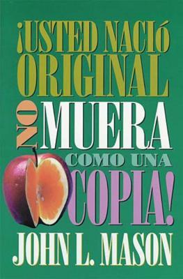 íusted Naci? Original, No Muera Como Una Copia! - Mason, John