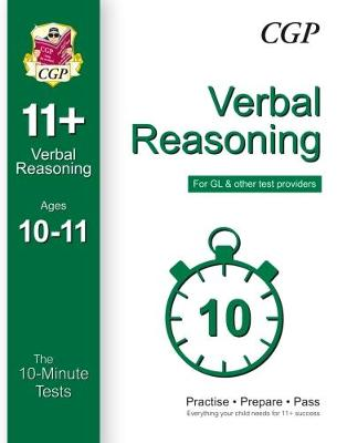 10-Minute Tests for 11+ Verbal Reasoning Ages 10-11 (for GL & Other Test Providers) - CGP Books (Editor)