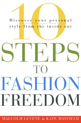 10 Steps to Fashion Freedom: The Experts' Guide to Cleaning, Preserving, and Protecting Your China, Silver, - Levene, Malcolm, and Mayfiedl, Kate, and Mayfield, Kate