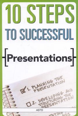 10 Steps to Successful Presentations - ASTD Press (Creator)