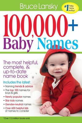 100,000 + Baby Names: The Most Helpful, Complete, & Up-To-Date Name Book - Lansky, Bruce