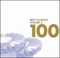 100 Best Classics, Vol. 2 - Aldo Ciccolini (piano); Andrei Gavrilov (piano); Angela Gheorghiu (soprano); Ann Murray (mezzo-soprano);...