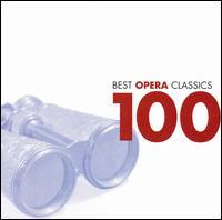 100 Best Opera Classics - Agnes Baltsa (mezzo-soprano); Alain Vanzo (tenor); Alfredo Kraus (tenor); Andreas Schmidt (baritone); Anita Soldh (vocals);...