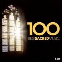 100 Best Sacred Music - Alison Place (mezzo-soprano); Andrew Foster-Williams (baritone); Angela Maria Blasi (soprano); Ann Murray (mezzo-soprano);...