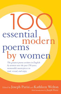100 Essential Modern Poems by Women - Parisi, Joseph (Editor), and Welton, Kathleen (Editor)