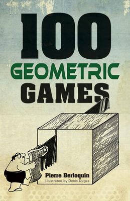 100 Geometric Games - Berloquin, Pierre