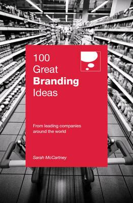 100 Great Branding Ideas - McCartney, Sarah