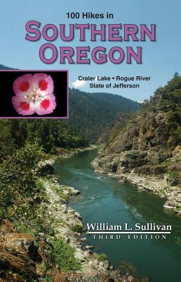 100 Hikes in Southern Oregon - Sullivan, William L