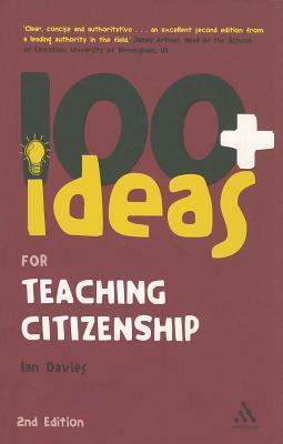 100 Ideas for Teaching Citizenship - Davies, Ian