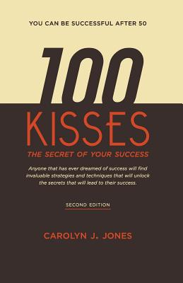 100 Kisses, the Secret of Your Success - Jones, Carolyn J