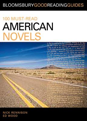 100 Must-Read American Novels: Discover Your Next Great Read... - Rennison, Nick, and Wood, Ed