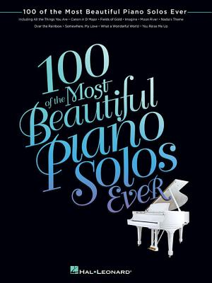 100 of the Most Beautiful Piano Solos Ever - Hal Leonard Corp (Creator)