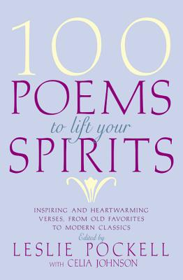 100 Poems to Lift Your Spirits - Pockell, Leslie (Editor)