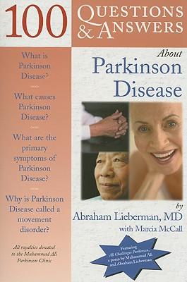 100 Questions & Answers about Parkinson Disease - Lieberman, Abraham