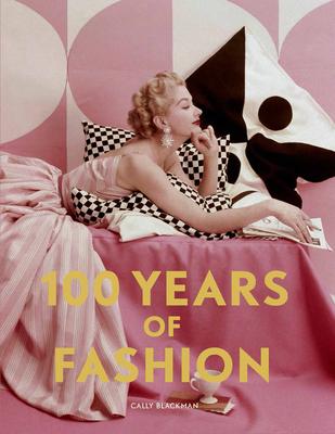 100 Years of Fashion - Blackman, Cally