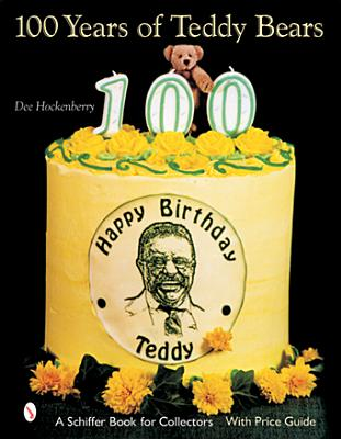 100 Years of Teddy Bears - Hockenberry, Dee