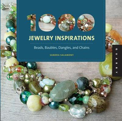 1000 Jewelry Inspirations: Beads, Baubles, Dangles, and Chains - Salamony, Sandra