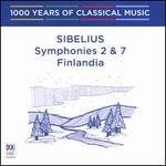 1000 Years of Classical Music, Vol. 71: The Modern Era - Sibelius Symphonies 2 & 7, Finlandia