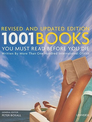 1001 Books You Must Read Before You Die - Boxall, Peter (Editor)