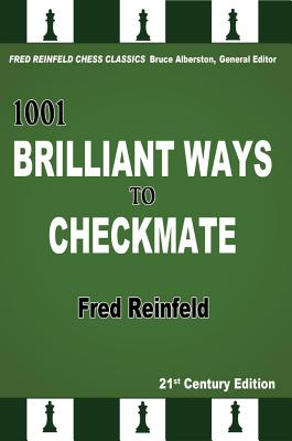 1001 Brilliant Ways to Checkmate - Reinfeld, Fred, and Alberston, Bruce (Editor)