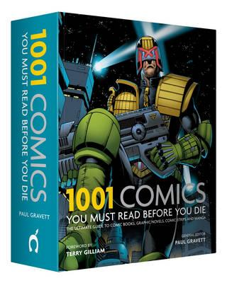1001 Comic Books: You Must Read Before You Die - Cassell Illustrated, and Gravett, Paul (General editor)