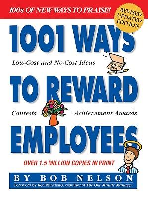 1001 Ways to Reward Employees - Nelson, Bob