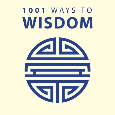 1001 Ways to Wisdom - Arcturus Publishing