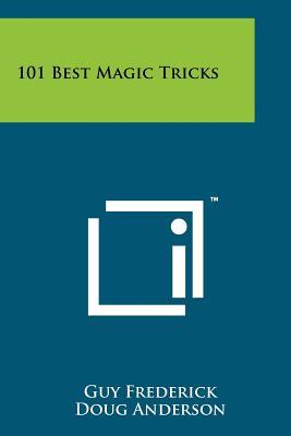 101 Best Magic Tricks - Frederick, Guy