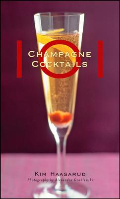 101 Champagne Cocktails - Haasarud, Kim