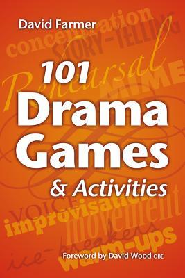 101 Drama Games and Activities - Farmer, David