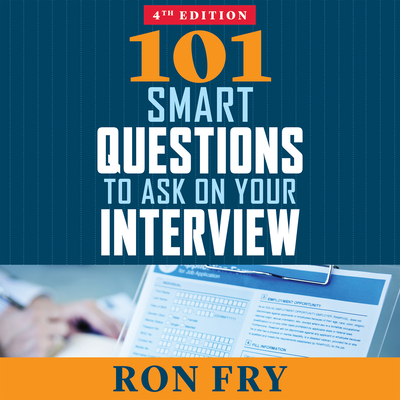 101 Smart Questions to Ask on Your Interview - Fry, Ron, and Lawlor, Patrick (Narrator)