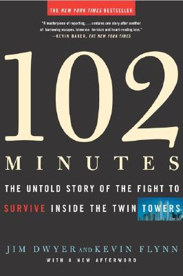 102 Minutes: The Untold Story of the Fight to Survive Inside the Twin Towers - Dwyer, Jim, and Flynn, Kevin