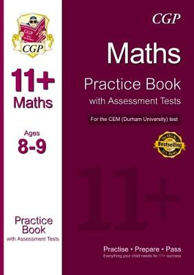 11+ Maths Practice Book with Assessment Tests (Age 8-9) for the CEM Test - CGP Books (Editor)