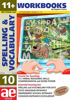 11+ Spelling and Vocabulary: Workbook Bk. 10: Advanced Level - Curran, Stephen C., and Vokes, Warren J.
