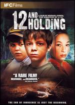 12 and Holding - Michael Cuesta