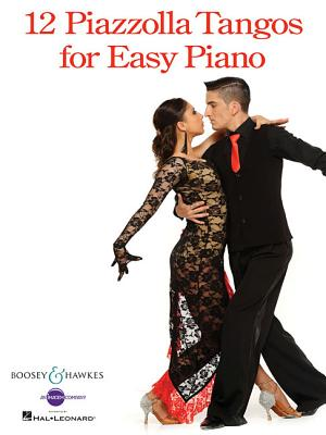 12 Piazzolla Tangos for Easy Piano - Piazzolla, Astor (Composer)