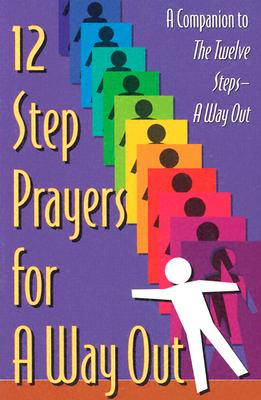 12 Step Prayers for a Way Out - Jerry S, and Friends in Recovery, and Pittman, Bill