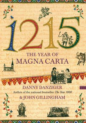 1215: The Year of Magna Carta - Danziger, Danny, and Gillingham, John