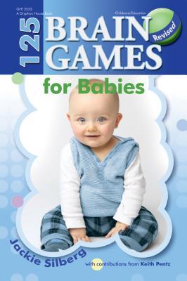 125 Brain Games for Babies - Silberg, Jackie