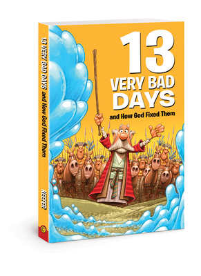 13 Very Bad Days and How God Fixed Them - Keefer, Mikal