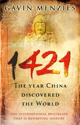 1421: The Year China Discovered the World - Menzies, Gavin