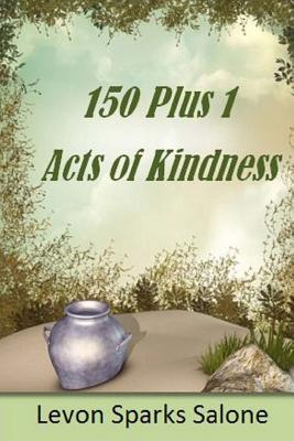 150 Plus 1 Acts of Kindness - Salone, Levon Sparks