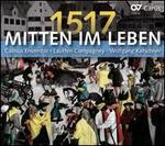 1517: Mitten im Leben