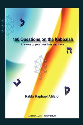 160 Questions on the Kabbalah - Afilalo, Rabbi Raphael