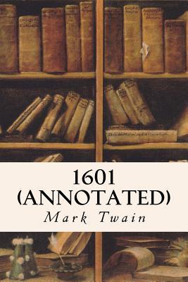 1601 (annotated) - Twain, Mark