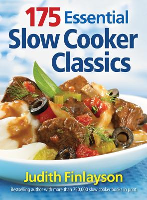 175 Essential Slow Cooker Classics - Finlayson, Judith
