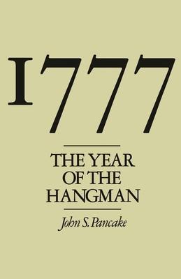 1777: The Year of the Hangman - Pancake, John S